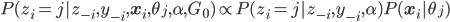 P(z_i = j | z_{-i}, y_{-i}, \mathbf{x}_i, \theta_j, \alpha, G_0) \propto P(z_i = j | z_{-i}, y_{-i}, \alpha)P(\mathbf{x}_i|\theta_j)