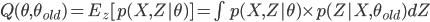 Q(\theta,\theta_{old})=E_z[p(X,Z|\theta)]=\int p(X,Z|\theta)\times p(Z|X,\theta_{old})dZ