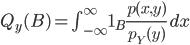 Q_y(B) = \int_{-\infty}^\infty {1_B\frac{p(x,y)}{p_Y(y)}\,dx}