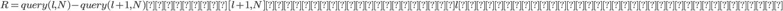R = query(l,N) - query(l+1,N)は区間[l+1,N]に含まれているl番目の値より小さい値の数