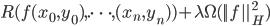R(f(x_0,y_0), .\dots ,(x_n,y_n) )+\lambda\Omega(||f||^2_H)