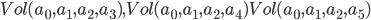 Vol(a_0,a_1,a_2,a_3), Vol(a_0,a_1,a_2,a_4) Vol(a_0,a_1,a_2,a_5)