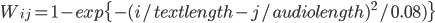 W_{ij} = 1 - exp\{-(i/textlength - j/audiolength)^{2} / 0.08)\}