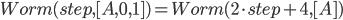 Worm(step,[A,0,1]) = Worm(2 \cdot step+4,[A])