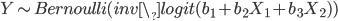 Y \sim Bernoulli(inv\_logit(b_1 + b_2 X_1 + b_3 X_2))