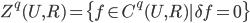 Z^q(U,R)=\{ f \in C^q(U,R) | \delta f =0 \}