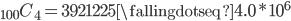 _{100}C_4 = 3921225 \fallingdotseq 4.0 * 10^6