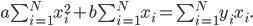 a sum_{i=1}^{N} x_i^2 + b sum_{i=1}^{N} x_i = sum_{i=1}^{N} y_ix_i.