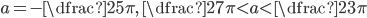 a=-\dfrac{2}{5\pi},\ \dfrac{2}{7\pi}\lt a \lt\dfrac{2}{3\pi}