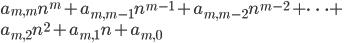 a_{m,m}n^m + a_{m,m-1}n^{m-1} + a_{m,m-2}n^{m-2} + \cdots + \\<br />  a_{m,2}n^2 + a_{m,1}n + a_{m,0}