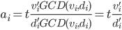 a_i = t \frac{v'_i GCD(v_i, d_i)}{d'_i GCD(v_i, d_i)} = t\frac{v'_i}{d'_i}