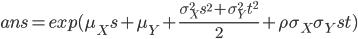 ans = exp(\mu_{X}s + \mu_{Y} + \frac{\sigma_{X}^2 s^2 + \sigma_{Y}^2 t^2}{2} + \rho \sigma_{X} \sigma_{Y} s t)