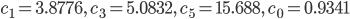c_1 = 3.8776, \ c_3 = 5.0832, \ c_5 = 15.688, \ c_0 = 0.9341