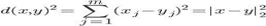 d(x,y)^2=\sum_{j=1}^{m}(x_{j}-y_{j})^{2} = |x-y|_{2}^{2}
