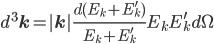 d^3{\bf{k}}=|{\bf{k}}|\frac{ d(E_k+E_k^\prime)}{E_k+E_k^\prime} E_kE_k^\prime d\Omega
