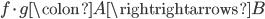 f \cdot g \colon A \rightrightarrows B