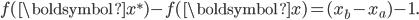 f(\boldsymbol{x^{\ast}}) - f(\boldsymbol{x}) = (x_b - x_a) - 1.