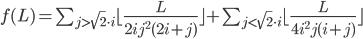 f(L)=\sum_{j\gt\sqrt{2}\cdot i}^{}\lfloor\frac{L}{2ij^2(2i+j)}\rfloor+\sum_{j\lt\sqrt{2}\cdot i}^{}\lfloor\frac{L}{4i^2j(i+j)}\rfloor