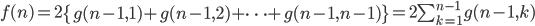 f(n)=2\left\{g(n-1,1)+g(n-1,2)+\cdots+g(n-1,n-1)\right\}=2\sum_{k=1}^{n-1}g(n-1,k)