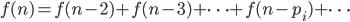 f(n)=f(n-2)+f(n-3)+\cdots+f(n-p_i)+\cdots