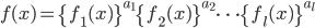 f(x) = \{f_1(x)\}^{a_1}\{f_2(x)\}^{a_2} \cdots \{f_l(x)\}^{a_l}