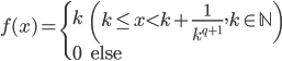 f(x) = \begin{cases} k & \left( k \le x < k + \frac{1}{k^{q+1}} , k \in \mathbb{N} \right) \\ 0 & \mathrm{else} \end{cases}