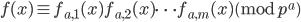 f(x) \equiv f_{a, 1}(x)f_{a, 2}(x) \cdots f_{a, m}(x) \pmod{p^a}