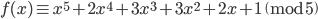 f(x) \equiv x^5 + 2x^4 + 3x^3 + 3x^2 + 2x + 1 \pmod{5}