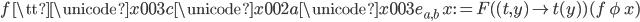 f\ {\tt \unicode{x003c} \unicode{x002a} \unicode{x003e}} _ {a, b}\ x := F( (t, y) \mapsto t(y) )(f\ \phi\ x)