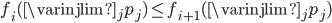 f_{i}(\varinjlim_{j} p_{j}) \leq f_{i+1}(\varinjlim_{j} p_{j})