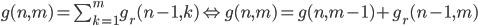 g(n,m)=\sum_{k=1}^{m}g_r(n-1,k)\Leftrightarrow g(n,m)=g(n,m-1)+g_r(n-1,m)
