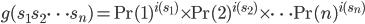 g(s_1 s_2 \cdots s_n) = {\Pr}(1)^{i(s_1)} \times {\Pr}(2)^{i(s_2)} \times \cdots {\Pr}(n)^{i(s_n)}