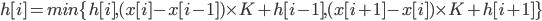 h[i] = min\{h[i], (x[i] - x[i - 1]) \times K + h[i - 1], (x[i + 1] - x[i]) \times K + h[i + 1]\}