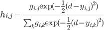 h_{i, j} = \frac{ g_{i, j} \mathrm{exp}( - \frac12 (d - y_{i, j})^{2} ) }{ \sum_k g_{i, k} \mathrm{exp}( - \frac12 (d - y_{i, k})^{2} ) }