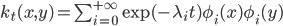 k_t (x, y) = \sum_{i=0}^{+\infty} \exp (- \lambda_i t) \phi_i (x) \phi_i (y)