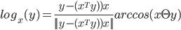 log_x(y) =\frac{y-(x^T y))x}{||y-(x^T y))x||}arccos(x\T y)