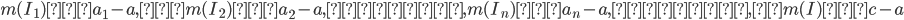 m(I_1)=a_1-a, m(I_2)=a_2-a, ・・・, m(I_n)=a_n-a, ・・・ ,m(I)=c-a