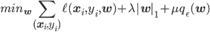 min_{\mathbf{w}} \displaystyle \sum_{(\mathbf{x}_i, y_i)} \ell (\mathbf{x}_i, y_i, \mathbf{w}) + \lambda |\mathbf{w}|_1 + \mu q_{\epsilon} (\mathbf{w})