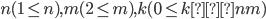 n (1 \leq n), m (2 \leq m), k (0 \leq k < nm)