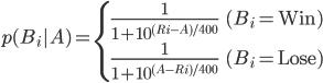 p(B_i A) = \begin{cases}\frac{1}{1+10^{(R_i-A)/400}}&(B_i=\mathrm{Win})\\\frac{1}{1+10^{(A-R_i)/400}}&(B_i=\mathrm{Lose})\end{cases}