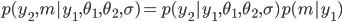 p(y_2, m | y_1, \theta_1, \theta_2, \sigma)=p(y_2|y_1, \theta_1, \theta_2, \sigma)p(m|y_1)