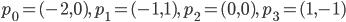 p_{0} = ( -2, 0 ), \, p_{1} = ( -1, 1 ), \, p_{2} = (0,0),\, p_{3} = (1,-1)