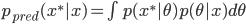 p_{pred}(x^\ast|x) = \int p(x^\ast|\theta)p(\theta|x)d\theta