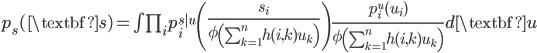 p_s(\textbf{s}) = \int \prod_i p^{s|u}_i\left( \frac{s_i}{ \phi\left( \sum_{k=1}^{n} h(i,k) u_k \right) } \right) \frac{ p^u_i(u_i) }{ \phi\left( \sum_{k=1}^{n} h(i,k) u_k \right) } d\textbf{u}