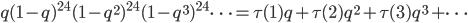 q(1-q)^{24}(1-q^2)^{24}(1-q^3)^{24} \cdots = \tau (1)q+\tau (2)q^2+\tau(3)q^3+\cdots