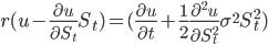 r(u-\displaystyle \frac{\partial u}{\partial S_t}S_t)=(\displaystyle \frac{\partial u}{\partial t}+ \frac{1}{2}\frac{\partial^2 u}{\partial S_t^2}\sigma^2 S_t^2)