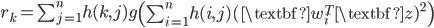r_k = \sum_{j=1}^{n} h(k, j) g\left( \sum_{i=1}^{n} h(i, j) (\textbf{w}_i^T \textbf{z})^2 \right)