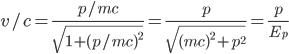 v/c=\frac{p/mc}{\sqrt{1+(p/mc)^2}}=\frac{p}{\sqrt{(mc)^2+p^2}}=\frac{p}{E_p}