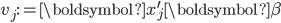 v_{j}:=\boldsymbol{x}_{j}^{\prime}\boldsymbol{\beta}