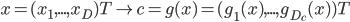 x=(x_1,...,x_D)^\mathrm{T} \mapsto c=g(x)=(g_1(x),...,g_{D_c}(x))^\mathrm{T}